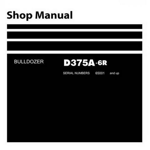 Komatsu D375A-6R Bulldozer (65001 and up) Service Repair Shop Manual - SEN05214-01