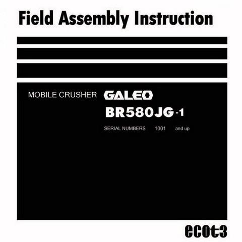 Komatsu BR580JG-1 Galeo Mobile Crusher Field Assembly Instruction (1001 and up) - GEN00064-01