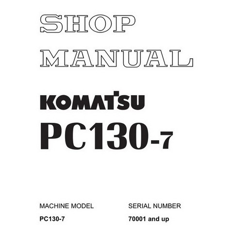 Komatsu PC130-7 Hydraulic Excavator Service Repair Shop Manual (70001 and up) - SEBM036303