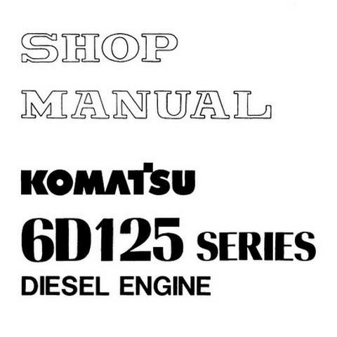 Komatsu 6D125 Series Diesel Engine Service Repair Shop Manual - SEBE61500110