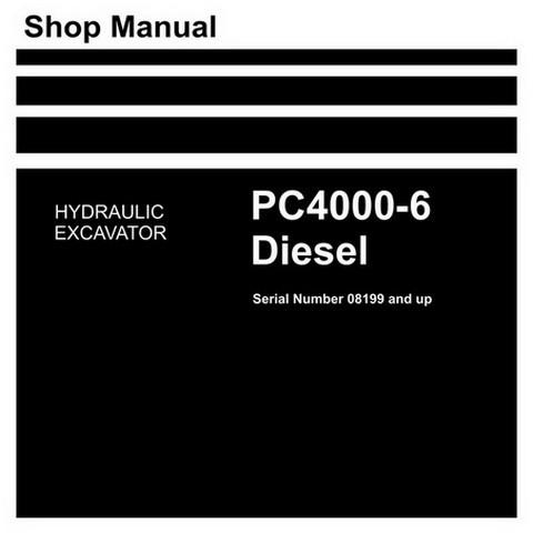 Komatsu PC4000-6 Diesel Hydraulic Mining Excavator Service Repair Shop Manual (08199 and up)