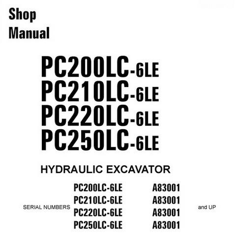 Komatsu PC200/210/220/250LC-6LE Hydraulic Excavator Service Shop Manual (A83001 and up) - CEBM001002