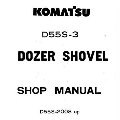 Komatsu D55S-3 Dozer Shovel (2008 and up) Service Repair Shop Manual - D55S.3-BE2