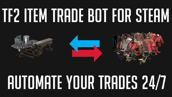 TF2 Item Trade Bot for Steam - Buy and sell any TF2 item(s) for keys or metal, chat commands & more!