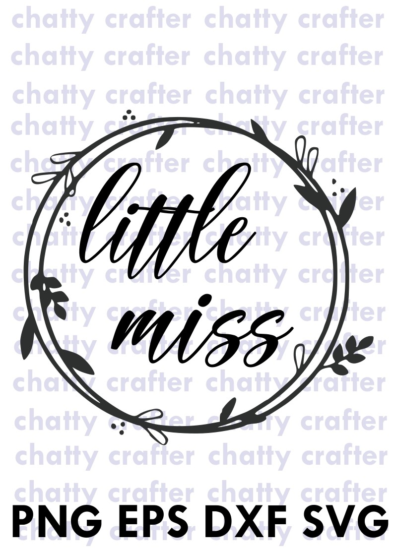 Little Miss Little Girl Svg Eps Dxf Png Chattycrafter