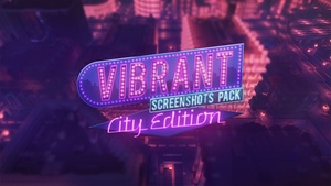 VIBRANT Screenshots Pack CITY EDITION [210 screenshots]