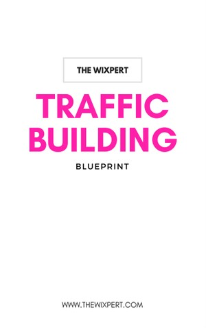 The Traffic Building Blueprint by The WIXpert