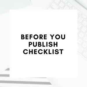 BEFORE YOU PUBLISH CHECKLIST