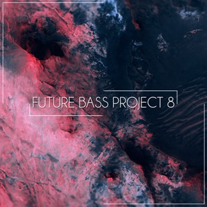 Future Bass Project 8