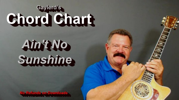 Ain't No Sunshine - By Bill Withers  CHORD CHART