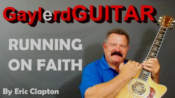 RUNNING ON FAITH by Eric Clapton SONG TUTORIAL