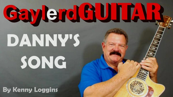 DANNY'S SONG  by Kenny Loggins  - SONG TUTORIAL