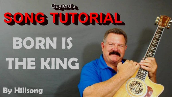 BORN IS THE KING - Song Tutorial