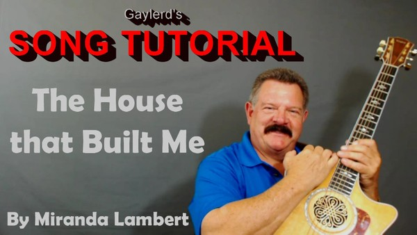 The House that Built Me - Song Tutorial