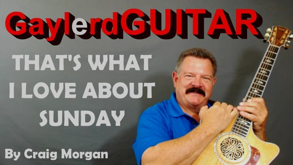 That's What I Love About Sunday - Craig Morgan