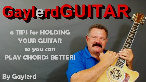 Video Instructional Tutorial - 6 Tips for Holding Your Guitar... so you can play chords BETTER!