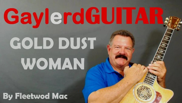 GOLD DUST WOMAN - by Fleetwood Mac - SONG TUTORIAL