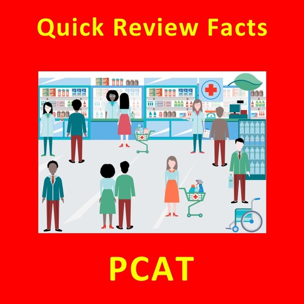 390+ Quick Review Facts - Pharmacy College Admission Test (PCAT)