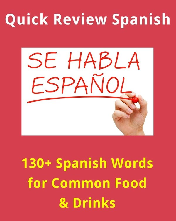 130+ Spanish Words for Common Food and Drinks