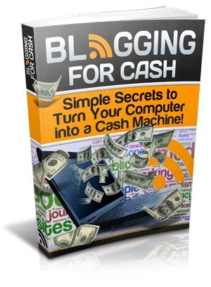 Blogging for Cash - Simple Easy Ways To Get Started