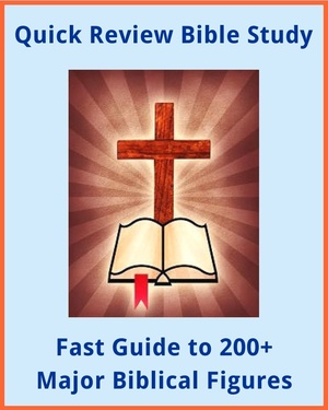 Quick Review Bible Study: 200+ Major Biblical Figures