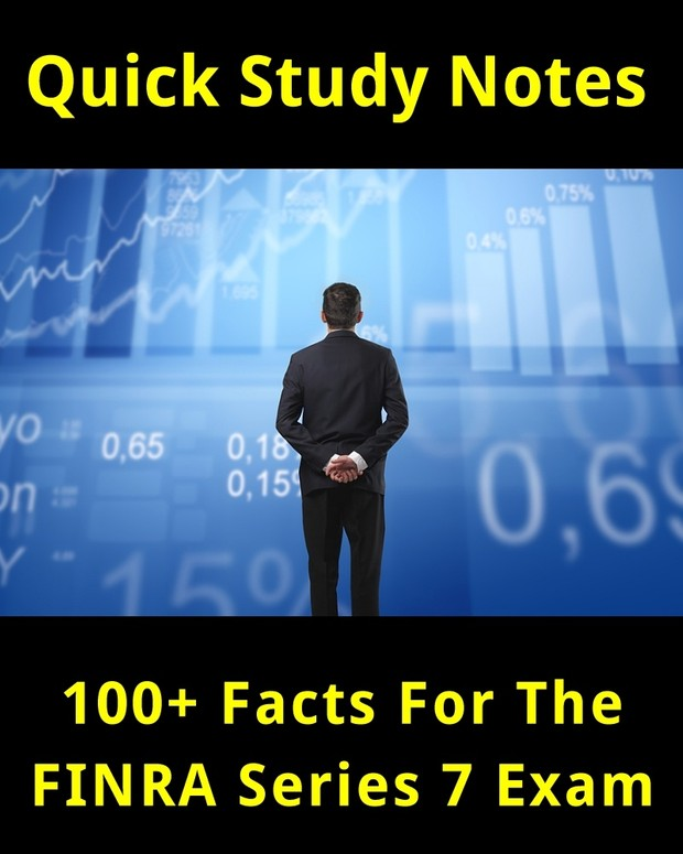100+ Facts for the FINRA Series 7 Exam (Quick Study Notes)