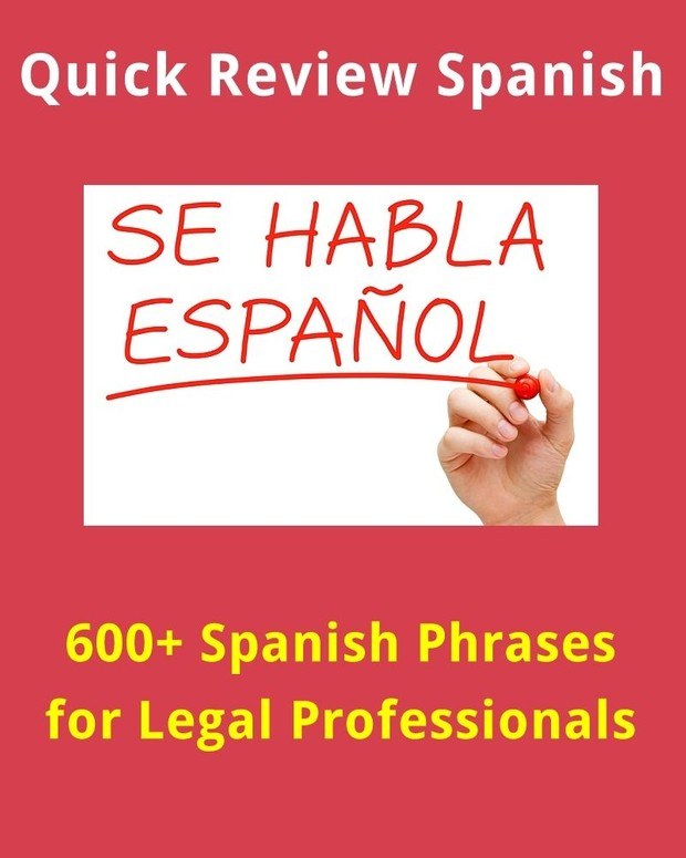 600+ Spanish Words and Phrases for Legal Professionals