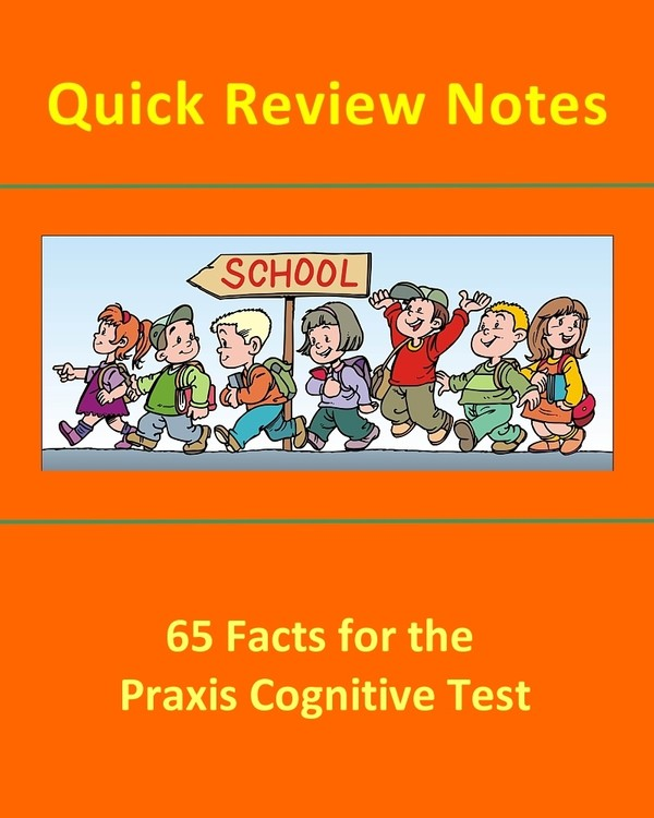 65 Quick Review Facts for the Praxis Cognitive Test