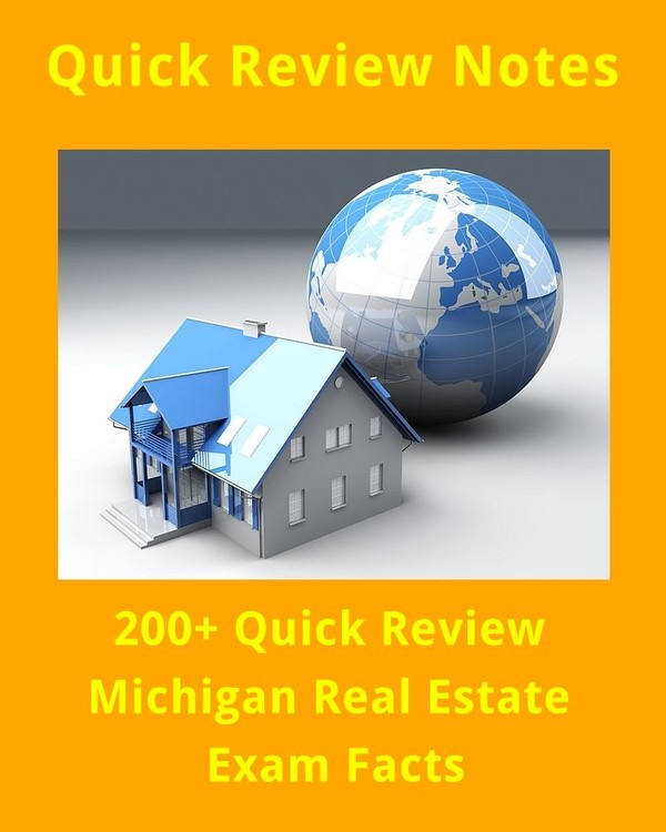 200+ Quick Review Michigan Real Estate Exam Facts