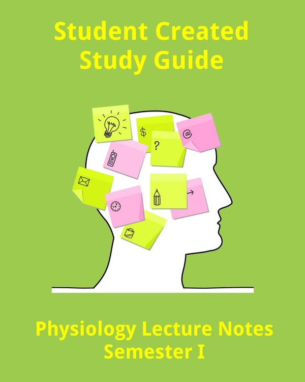 Student Created Human Physiology Lecture Notes (80+ Pages)