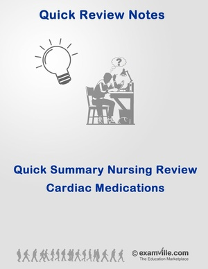 Quick Summary Nursing Review - Cardiac Medications