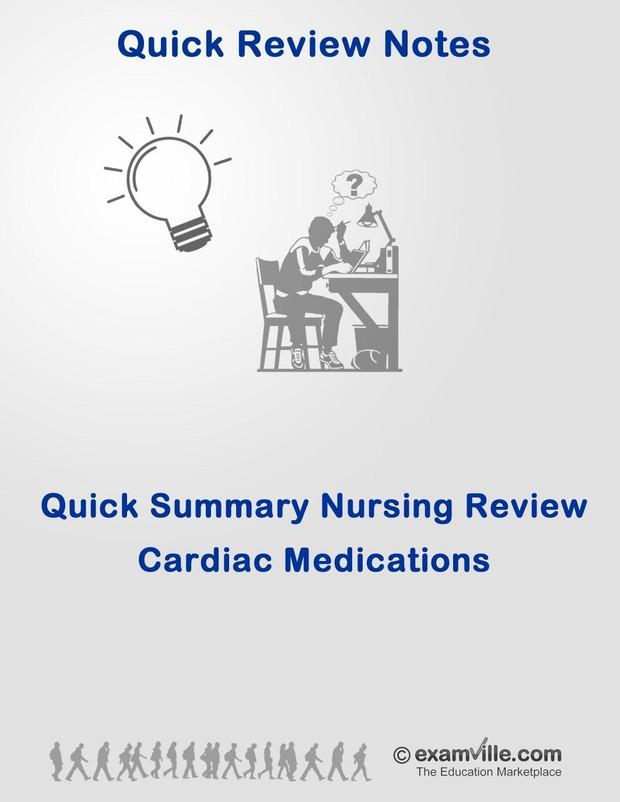 Quick Summary Nursing Review - Cardiac Medications