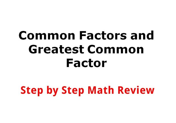 Common Factors and Greatest Commin Factor (Step by Step Math Review)