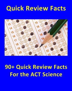 90+ Quick Review Facts for the ACT Science Section