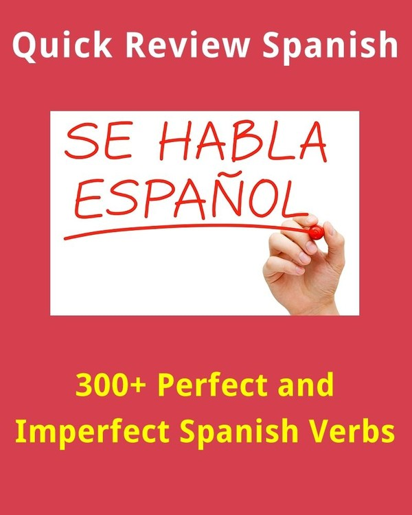 300+ Perfect and Imperfect Spanish Verbs (Quick Spanish Review)
