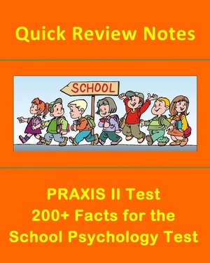 PRAXIS II Test - 200+ Facts for the School Psychology Test