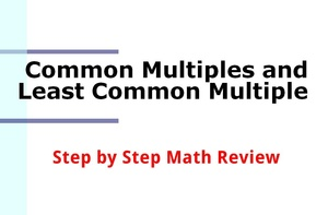 Common Multiples and Least Common Multiple