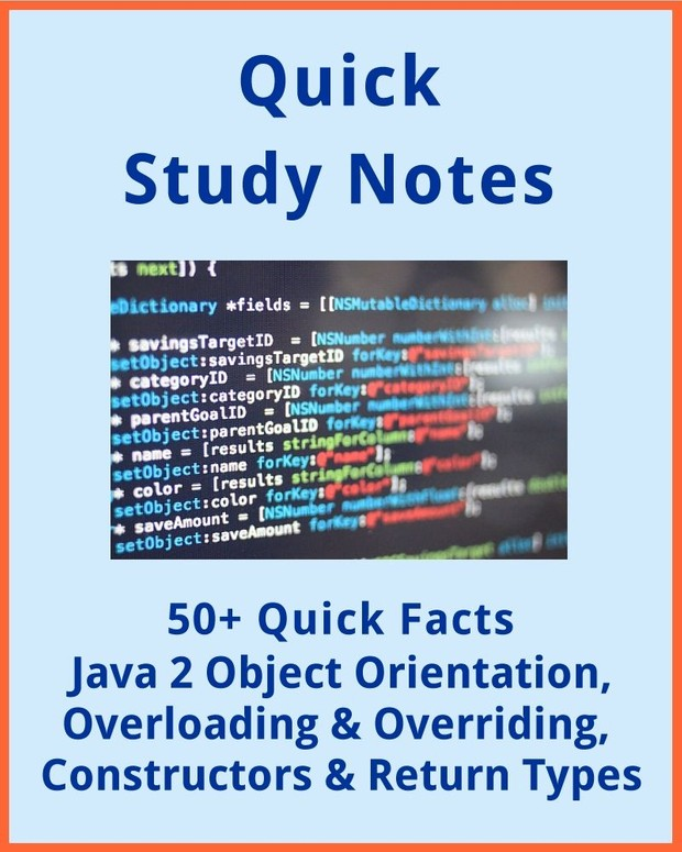 50+ Facts: JAVA 2 Object Orientation, Overloading and Overriding and Constructors & Return Types