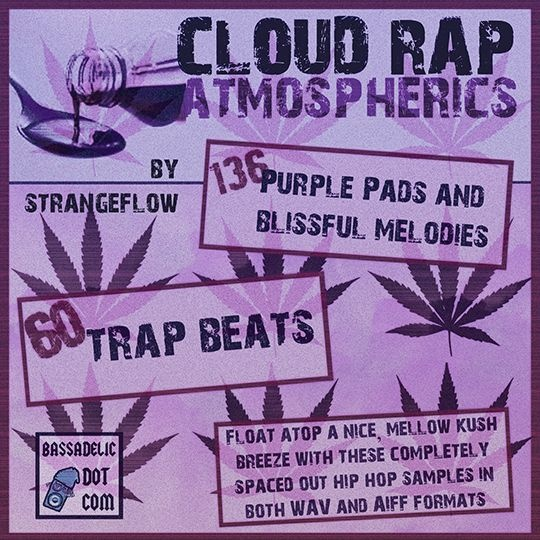 Cloud Rap Atmospherics - Purple Pads and Blissful Melodies