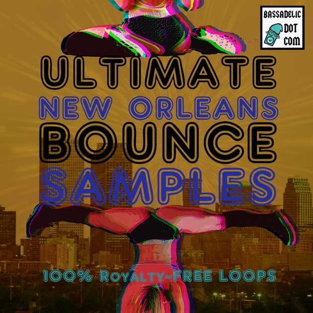 Ultimate New Orleans Bounce Samples