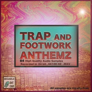 Trap and Footwork Anthemz (samples)