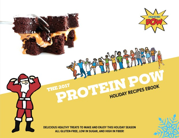 The 2017 Protein Pow Holiday Recipes Cookbook: Healthy Recipes for Delicious Holiday Treats!