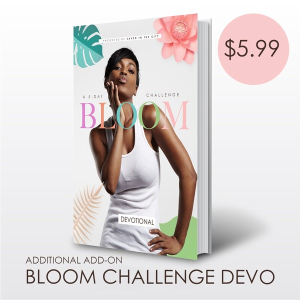 Bloom Challenge Devotional