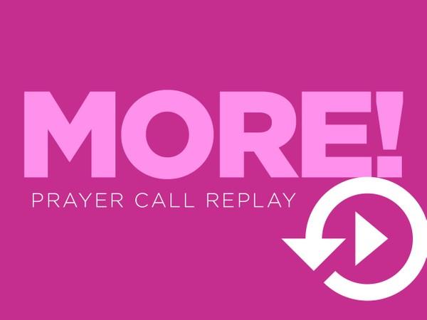 Prayer Call | More! | 4/19/21