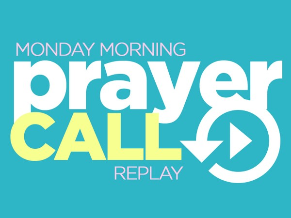 Prayer Call |  It's Not Too Late | 8/31/20