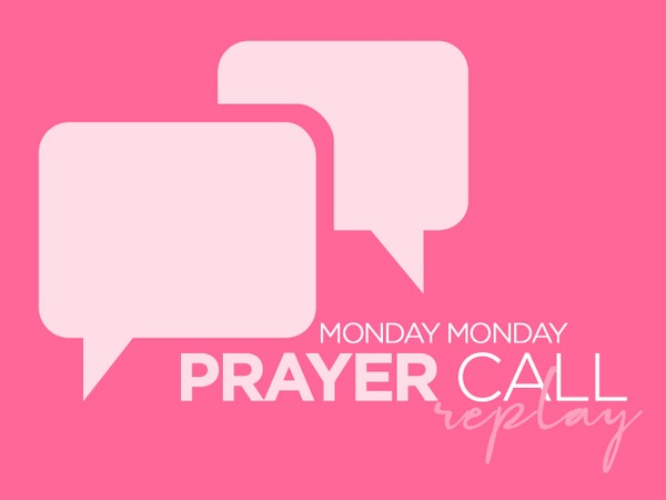 Prayer Call | God Has Not Forgotten | 11/11/19