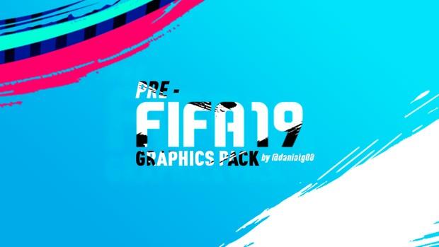 FIFA 19 PRE GRAPHICS PACK - DanialG