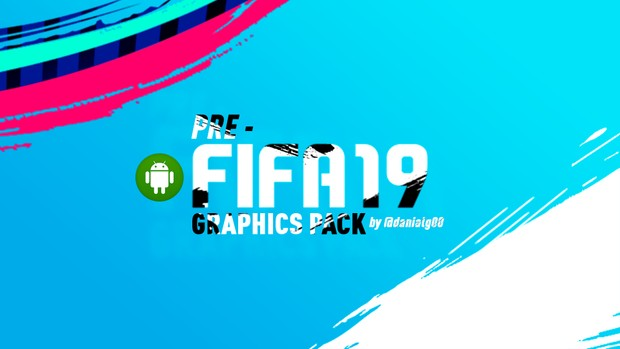 FIFA 19 PRE-GFX PACK ANDROID - DanialG