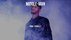 Middle-Man(Prod. Terrell F)