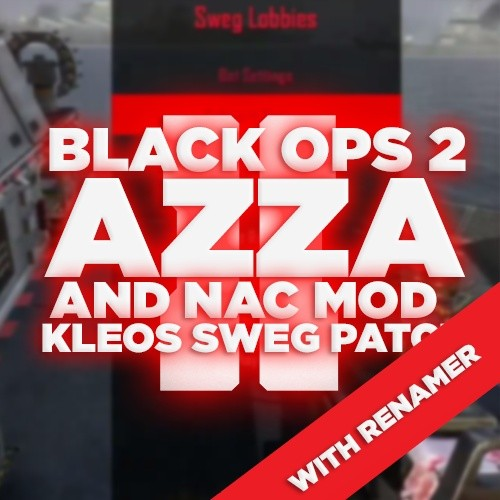 (GSC) BO2 Azza WITH Nac & Canswap Mod! + Client Rename Tool! (REAL MB, CHANGE PSN and CLANTAG)